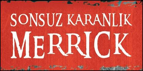 """""""Sonsuz Karanlık: Merrick"""" Raflarda"""