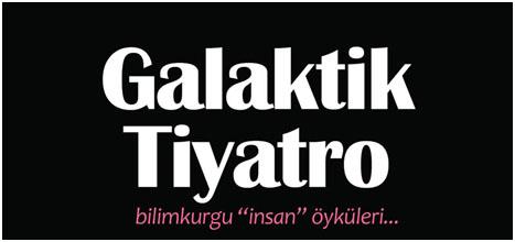 """Galaktik Tiyatro"" Yayında"