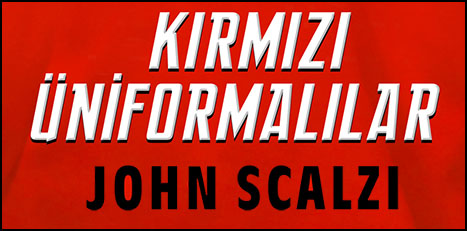 John Scalzi Hepimizi Kırmızı Üniformalı Yapmaya Hazır!