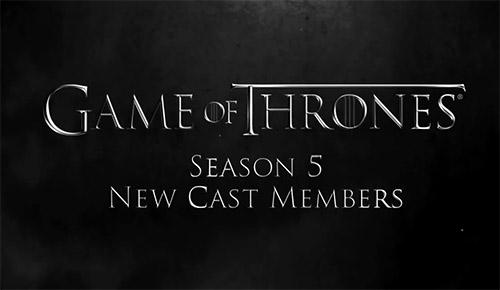 Game of Thrones'un 5. Sezonuna Yeni İsimler