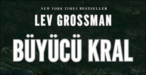 Grossman'ın Büyücüleri'nde Sıra Büyücü Kral'da