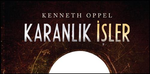 """Kenneth Oppel'dan """"Karanlık İşler"""""""