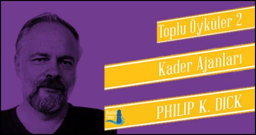 Philip K. Dick Toplu Öyküleri'nde Sıra 2. Ciltte!
