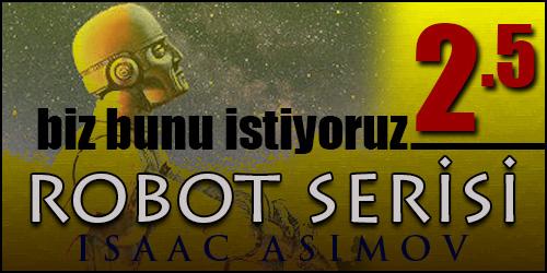 Biz Bunu İstiyoruz #2.5: Robot Serisi