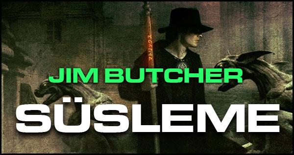 """Jim Butcher'ın """"Süsleme"""" Adlı Öyküsü Yayında"""