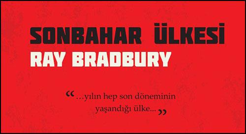Ray Bradbury'e Doyamıyoruz! Sırada Sonbahar Ülkesi Var