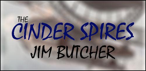 Jim Butcher Bu Defa Steampunk'a El Attı: The Cinder Spires