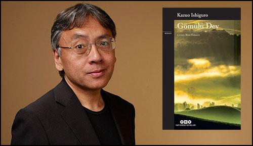 """Kazuo Ishiguro'nun Tartışma Yaratan """"Gömülü Dev""""i Şimdi Türkçede!"""
