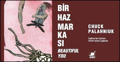 """Chuck Palahniuk'tan Beautiful You, """"Bir Haz Markası"""" Adıyla Türkçede!"""