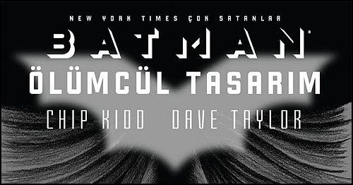 """Batman Ciltlerine Bir Yenisi Eklendi: """"Batman – Ölümcül Tasarım"""" Çıktı!"""