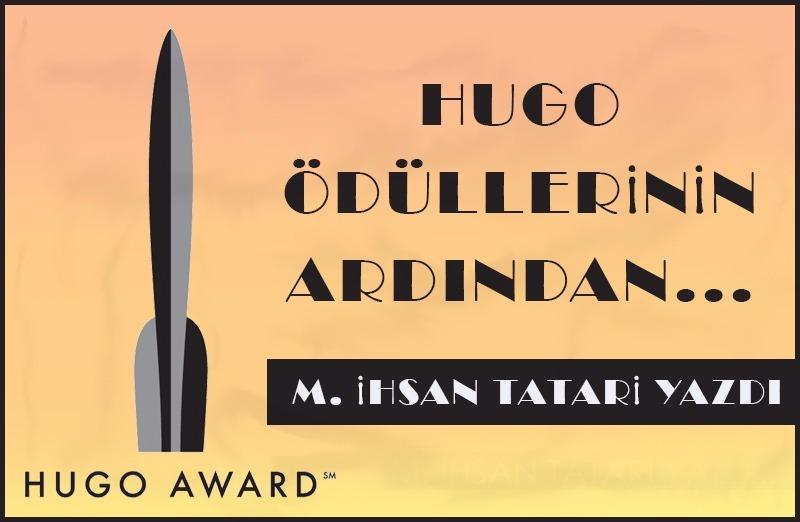 Hugo Ödülleri'nin Ardından…