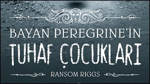 """""""Bayan Peregrine'in Tuhaf Çocukları"""" Yarın Raflarda!"""