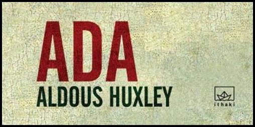 """Aldous Huxley'nin """"Ada""""sı İthaki İle Geliyor!"""