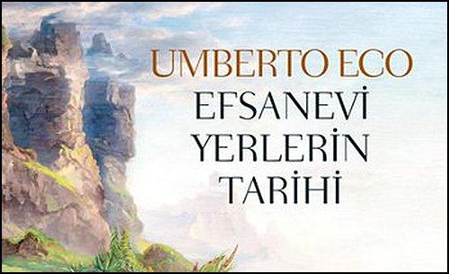 Umberto Eco İle Hayali Yerleri Keşfetmek