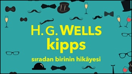 """H.G. Wells'in """"Kipps"""" Adlı Romanı Türkçede"""