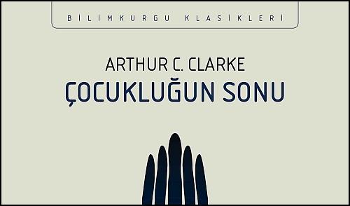 """Arthur C. Clarke'ın Efsanevi Eseri """"Çocukluğun Sonu"""" Ön Siparişte!"""