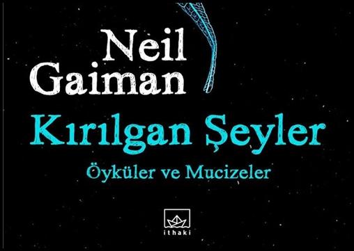 """Neil Gaiman'dan """"Kırılgan Şeyler"""" Ön Siparişte!"""