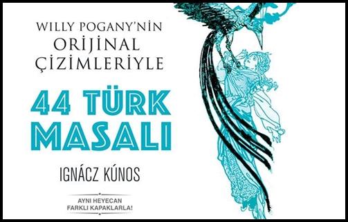 """""""44 Türk Masalı"""" Bu Kez Farklı Bir Baskıyla Karşımızda"""