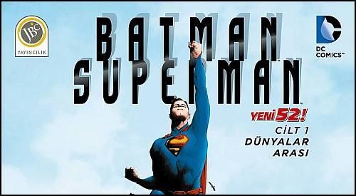 Batman / Superman Cilt 1: Dünyalar Arası Çıktı
