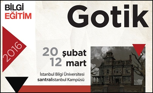 """Bilgi Üniversitesi'nde """"Gotik"""" Atölye!"""