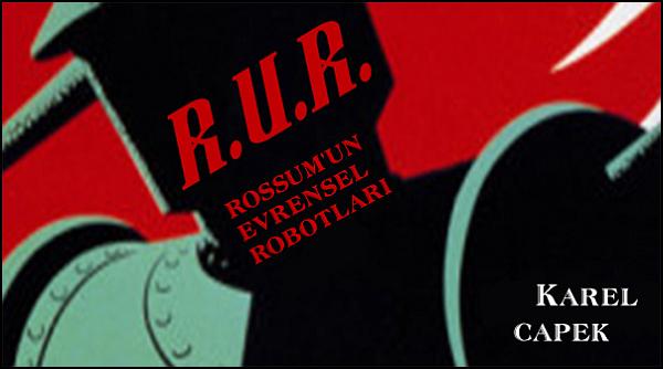 R.U.R. – Rossum'un Evrensel Robotları