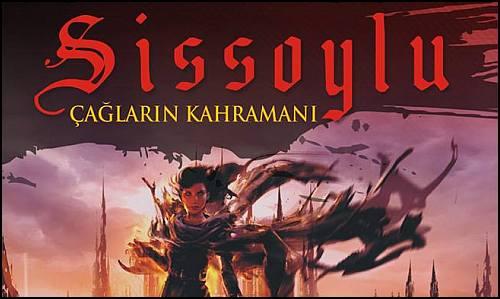 """Sissoylu 3 """"Çağların Kahramanı"""" Ön Siparişte!"""