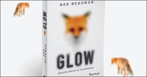 """Ned Beauman'ın """"Glow""""u Domingo Etiketiyle Raflarda!"""