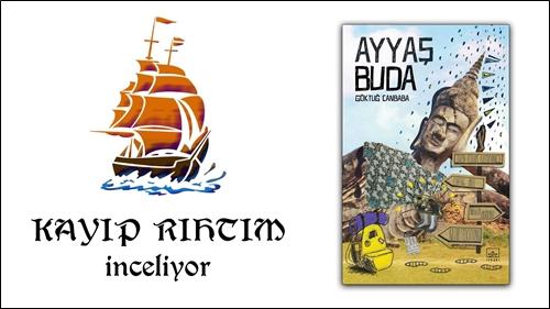 """Kayıp Rıhtım İnceliyor – """"Ayyaş Buda"""""""