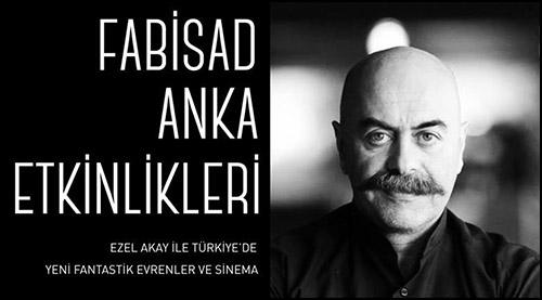 FABİSAD – Anka Etkinlikleri'nde Bu Ay: Ezel Akay ile Türkiye'de Yeni Fantastik Evrenler ve Sinema