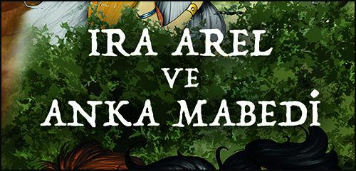 """""""Ira Arel ve Anka Mabedi"""" Çıktı"""