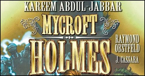 """Kareem Abdul-Jabbar, """"Mycroft Holmes"""" Çizgi Romanı Yazıyor!"""