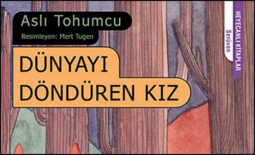 """Aslı Tohumcu'nun Yeni Kitabı """"Dünyayı Döndüren Kız"""" Çıktı!"""
