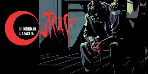 """Korku Çizgi Romanı """"Outcast"""" Raflarda!"""