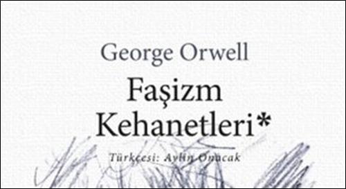 """Distopyanın Ustası George Orwell'dan """"Faşizm Kehanetleri"""" Raflarda!*"""