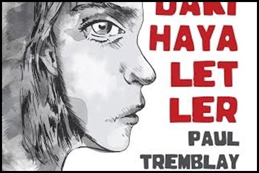 """Paul Tremblay'in """"Kafamdaki Hayaletler""""i Geliyor"""
