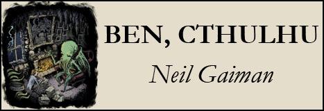 """Neil Gaiman'dan """"Ben, Cthulhu"""""""