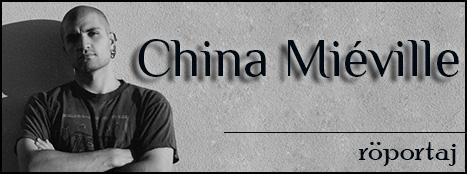 China Miéville Röportajı Yayında!