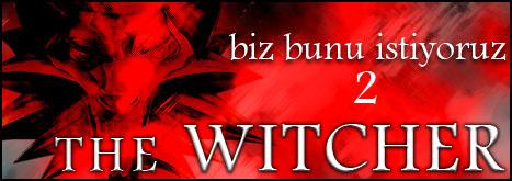 Biz Bunu İstiyoruz 2 | The Witcher